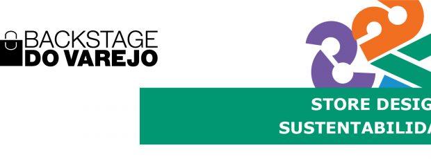 28º Backstage do Varejo discutirá 'Store Design e Sustentabilidade'