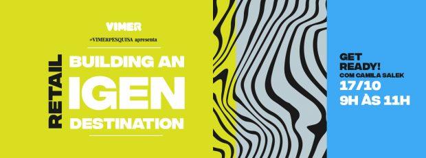 Vimer abre inscrições para o evento Retail Building na Igen Destination
