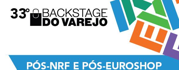 33º Backstage do Varejo será sobre pós-NRF e pós-Euroshop:  todas as novidades que vão pautar o varejo 2020