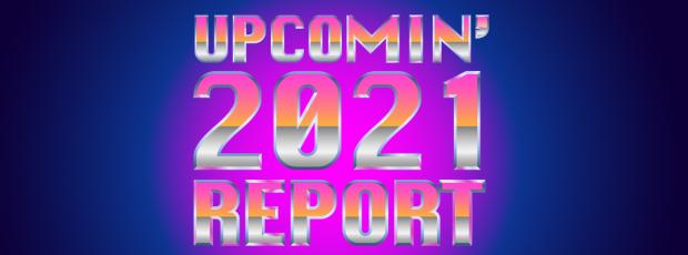 UPCOMIN' 2021