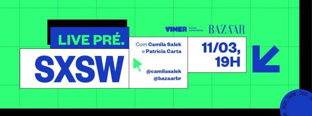 LIVE Pré-SXSW 2021 | Vimer + Harper's Bazaar Brasil